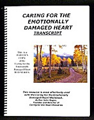 Caring for the Emotionally Damaged Heart Transcript