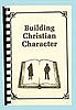 Building Christian Character - Bible Study